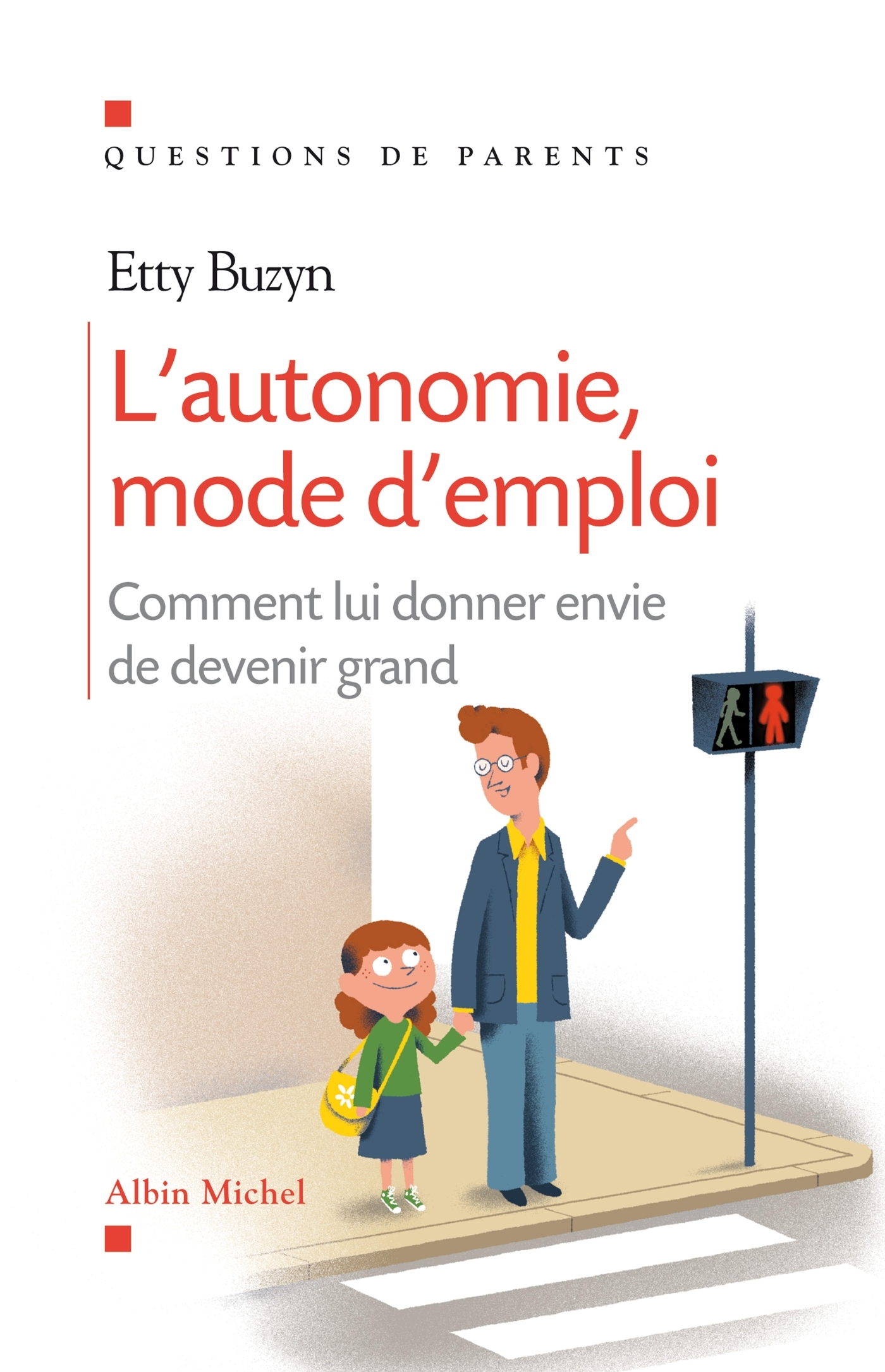 L'AUTONOMIE, MODE D'EMPLOI - COMMENT LUI DONNER ENVIE DE DEVENIR GRAND