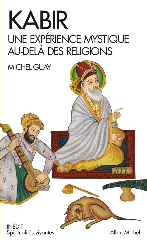 KABIR - UN EXPERIENCE MYSTIQUE AU-DELA DES RELIGIONS