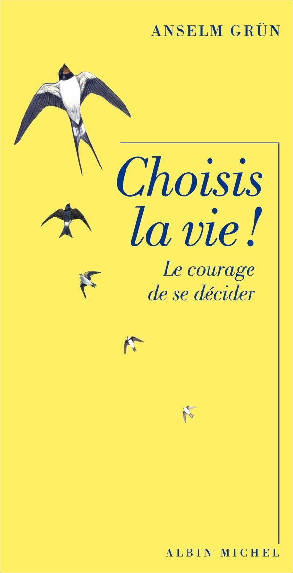 CHOISIS LA VIE ! - LE COURAGE DE SE DECIDER