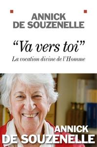 VA VERS TOI - LA VOCATION DIVINE DE L'HOMME