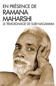 EN PRESENCE DE RAMANA MAHARSHI - LE TEMOIGNAGE DE SURI NAGAMMA