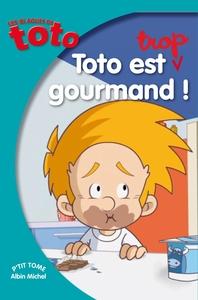 TOTO EST TROP GOURMAND !