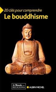 20 CLES POUR COMPRENDRE LE BOUDDHISME