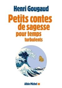 PETITS CONTES DE SAGESSE POUR TEMPS TURBULENTS