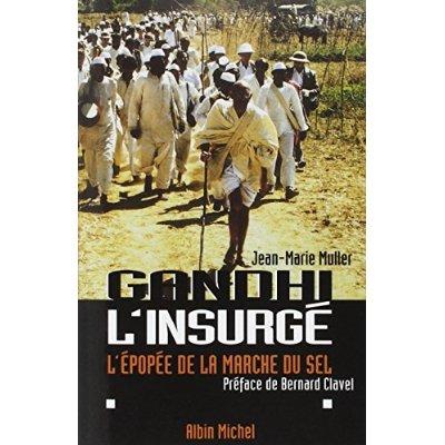 GANDHI L'INSURGE - L'EPOPEE DE LA MARCHE DU SEL (POD)
