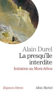LA PRESQU'ILE INTERDITE-INITIATION DU MONT ATHOS