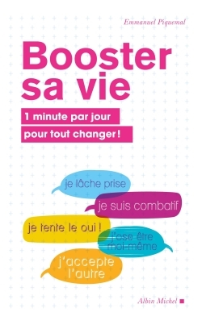 BOOSTER SA VIE - 1 MINUTE POUR TOUT CHANGER