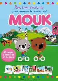 MON LIVRE D'ACTIVITES POUR DECOUVRIR LE MONDE AVEC MOUK