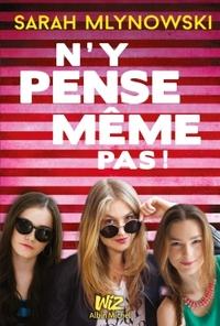 N'Y PENSE MEME PAS !
