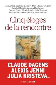 CINQ ELOGES DE LA RENCONTRE