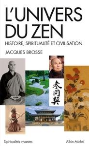 L'UNIVERS DU ZEN- HISTOIRE ,SPIRITUALITE ET CIVILISATION