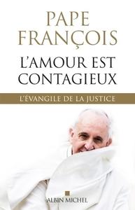 L'AMOUR EST CONTAGIEUX - L'EVANGILE DE LA JUSTICE