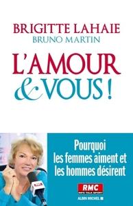 L'AMOUR ET VOUS ! POURQUOI LES FEMMES AIMENT ET LES HOMMES DESIRENT