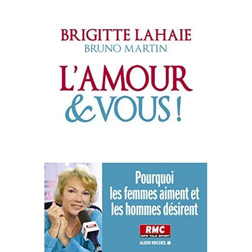 L'AMOUR ET VOUS ! - POURQUOI LES FEMMES AIMENT ET LES HOMMES DESIRENT