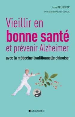 VIEILLIR EN BONNE SANTE ET PREVENIR ALZHEIMER AVEC LA MEDECINE TRADITIONNELLE CHINOISE