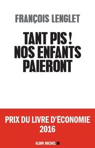TANT PIS ! NOS ENFANTS PAIERONT