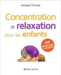 CONCENTRATION ET RELAXATION POUR LES ENFANTS (ED.2016)
