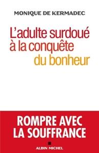L'ADULTE SURDOUE A LA CONQUETE DU BONHEUR-ROMPRE AVEC LA SOUFFRANCE