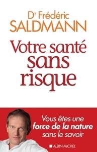 VOTRE SANTE SANS RISQUE - VOUS ETES UNE FORCE DE LA NATURE SANS LE SAVOIR