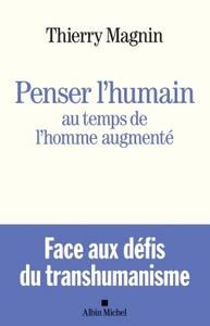 PENSER L'HUMAIN AU TEMPS DE L'HOMME AUGMENTE