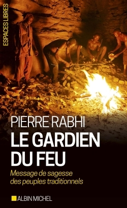 LE GARDIEN DU FEU - MESSAGE DE SAGESSE DES PEUPLES TRADITIONNELS