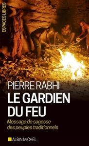 LE GARDIEN DU FEU - MESSAGE DE SAGESSE DES PEUPLES TRADITIONNELS