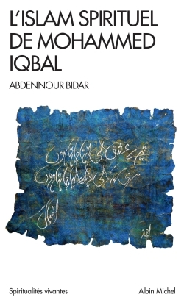 L'ISLAM SPIRITUEL DE MOHAMMED IQBAL