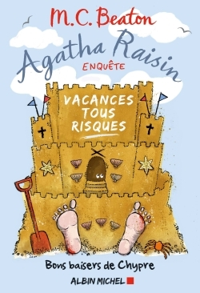 AGATHA RAISIN ENQUETE 6 - VACANCES TOUS RISQUES - BONS BAISERS DE CHYPRE