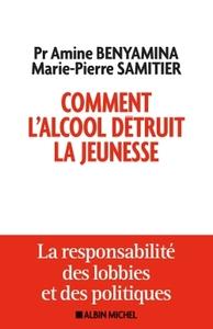 COMMENT L'ALCOOL DETRUIT LA JEUNESSE