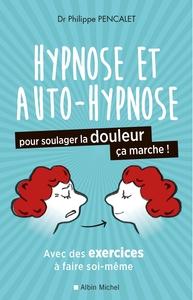 HYPNOSE ET AUTO-HYPNOSE POUR SOULAGER LA DOULEUR, CA MARCHE !