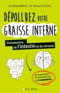 DEPOLLUER VOTRE GRAISSE INTERNE ,PERTUBATRICE DE L'INTESTIN ET DU CERVEAU