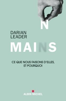 MAINS - CE QUE NOUS FAISONS D'ELLES ET POURQUOI