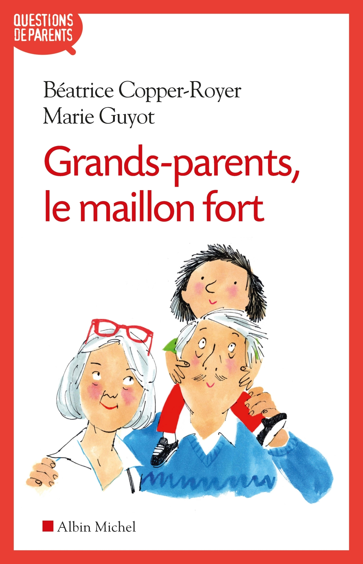 GRANDS-PARENTS, LE MAILLON FORT