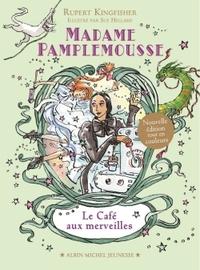 MADAME PAMPLEMOUSSE - LE CAFE AUX MERVEILLES - TOME 2