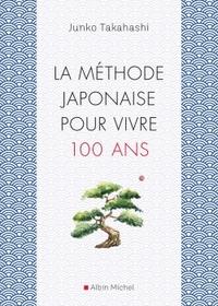 LA METHODE JAPONAISE POUR VIVRE 100 ANS