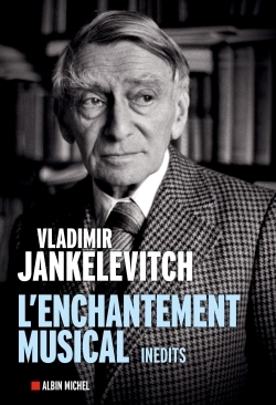 L'ENCHANTEMENT MUSICAL - ECRITS 1929-1983
