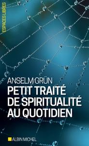 PETIT TRAITE DE SPIRITUALITE AU QUOTIDIEN