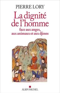 LA DIGNITE DE L'HOMME FACE AUX ANGES, AUX ANIMAUX ET AUX DJINNS