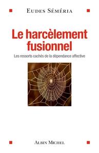 LE HARCELEMENT FUSIONNEL