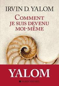 COMMENT JE SUIS DEVENU MOI-MEME - MEMOIRE D'UN PSY