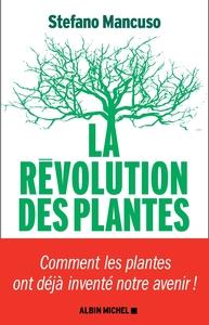 LA REVOLUTION DES PLANTES - COMMENT LES PLANTES ONT DEJA INVENTE NOTRE AVENIR