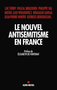 LE NOUVEL ANTISEMITISME EN FRANCE