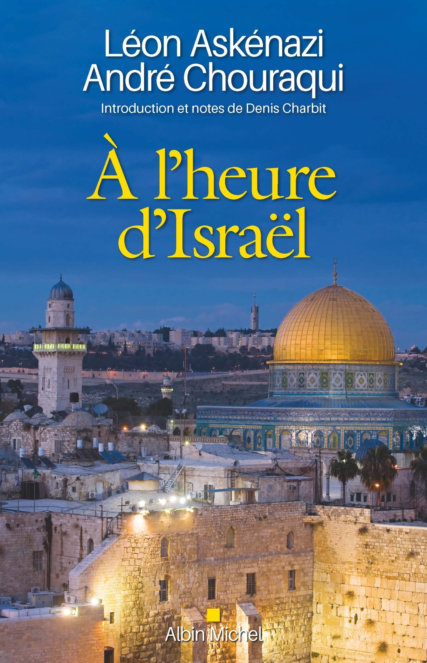 A L'HEURE D'ISRAEL - INTRODUCTION ET NOTES DE DENIS CHARBIT