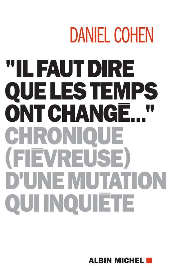 """""""IL FAUT DIRE QUE LES TEMPS ONT CHANGE..."""" - CHRONIQUE (FIEVREUSE) D'UNE MUTATION QUI INQUIETE"""