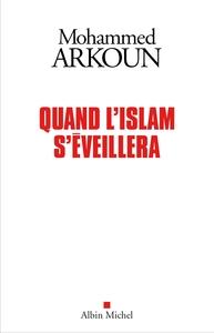 QUAND L'ISLAM S'EVEILLERA