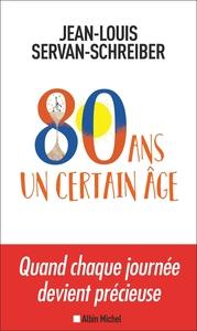 80 ANS, UN CERTAIN AGE