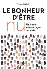 LE BONHEUR D'ETRE NU -NED - NATURISME, UN AUTRE REGARD SUR LA VIE
