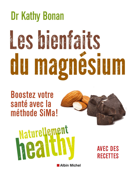 LES BIENFAITS DU MAGNESIUM - NATURELLEMENT HEALTY - BOOSTEZ VOTRE SANTE AVEC LA METHODE SIMA !