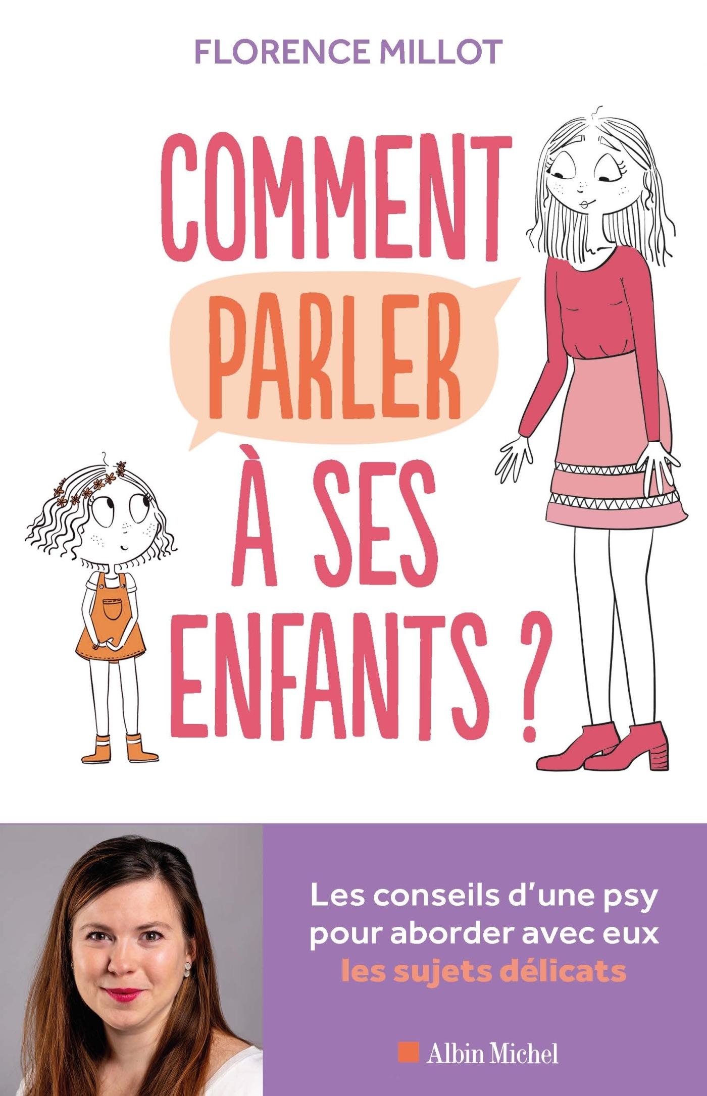 COMMENT PARLER A SES ENFANTS ? - LES CONSEILS D'UNE PSY POUR ABORDER AVEC EUX LES SUJETS DELICATS