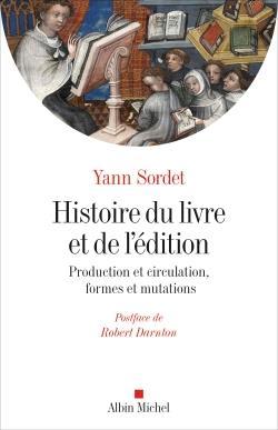 HISTOIRE DU LIVRE ET DE L'EDITION - PRODUCTION ET CIRCULATION, FORMES ET MUTATIONS